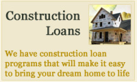 We have constructions loans